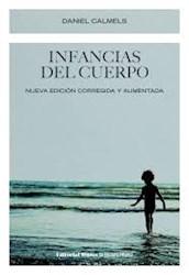 Libro Infancias Del Cuerpo .Nueva Edicion Corregida Y Aumentada