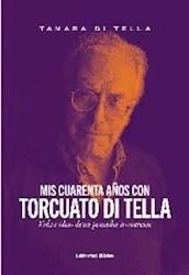Libro Mis Cuarenta A/Os Con Torcuato Di Tella .Vida E Ideas De Un Pensador Irre