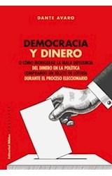 Papel DEMOCRACIA Y DINERO O COMO MORIGERAR LA MALA INFLUENCIA DEL