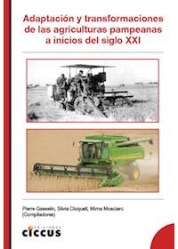 Papel Adaptación Y Transformaciones De Las Agriculturas Pampeanas Al Inicio Del Siglo Xxi