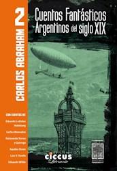 Libro 2. Cuentos Fantasticos Argentinos Del Siglo Xix