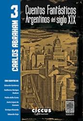 Libro 3. Cuentos Fantasticos Argentinos Del Siglo Xix