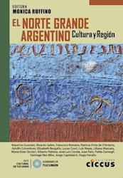 Libro El Norte Grande Argentino  .Cultura Y Region