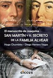 Libro El Manuscrito De Joaquina : San Martin Y El Secreto De La Familia Alvear