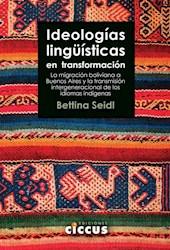 Libro Ideologias Linguisticas En Transformacion .La Migracion Boliviana A Bs As