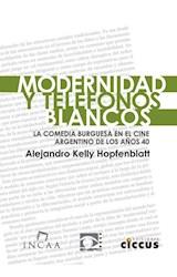Libro Modernidad Y Telfonos Blancos -La Comedia Burguesa En El Cine Argentino
