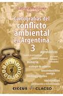 Papel CARTOGRAFIAS DEL CONFLICTO AMBIENTAL EN ARGENTINA 3