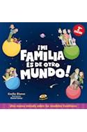 Papel MI FAMILIA ES DE OTRO MUNDO UNA NUEVA MIRADA SOBRE LOS MODELOS FAMILIARES