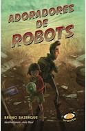 Papel ADORADORES DE ROBOTS (COLECCION MIL MUNDOS) (10 AÑOS) (RUSTICA)