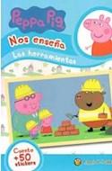 Papel PEPPA PIG NOS ENSEÑA LAS HERRAMIENTAS [CUENTO Y MAS DE 50 STICKERS] (MIS PERSONAJES FAVORITOS)