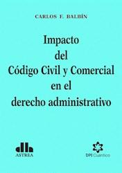 Libro Impacto Del Codigo Civil Y Comercial En Derecho Administrativo
