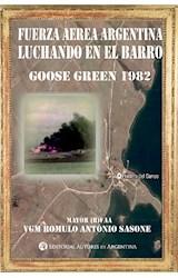 E-book Fuerza Aérea Argentina luchando en el barro : Goose Green 1982