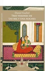 Papel TRES VISIONES DE LAS MIL Y UNA NOCHES (COLECCION EX LIBRIS) (RUSTICA)