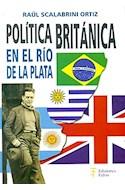 Papel POLITICA BRITANICA EN EL RIO DE LA PLATA (RUSTICA)