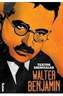 Papel WALTER BENJAMIN (COLECCION TEXTOS ESENCIALES) (RUSTICA)