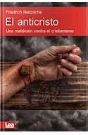 Papel ANTICRISTO UNA MALDICION CONTRA EL CRISTIANISMO (RUSTICA)