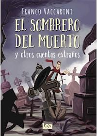 Papel Sombrero Del Muerto Y Otros Cuentos Extraños, El