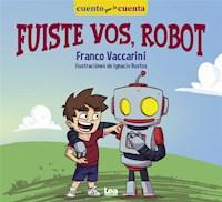 Libro Fuiste Vos, Robot