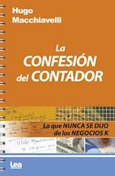 Libro La Confesion Del Contador .Lo Que Nunca Se Dijo De Los Negocios K