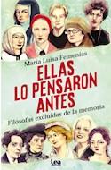 Papel ELLAS LO PENSARON ANTES FILOSOFAS EXCLUIDAS DE LA MEMORIA (COLECCION ESPIRITUALIDAD & PENSAMIENTO)