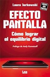 Libro Efecto Pantalla. Como Lograr El Equilibrio Digital