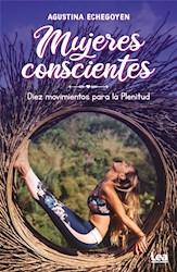 Libro Mujeres Conscientes . Diez Movimientos Para La Plenitud