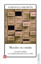 Papel MUNDOS EN COMUN ENSAYO SOBRE LA INESPECIFICIDAD EN EL ARTE (COLECCION TIERRA FIRME)