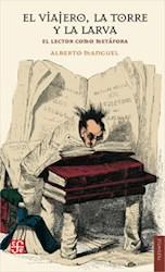 Libro El Viajero La Torre Y La Larva