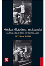 Papel MUSICA, DICTADURA, RESISTENCIA LA ORQUESTA DE PARIS EN BUENO