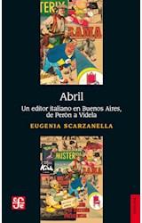Papel ABRIL UN EDITOR ITALIANO EN BUENOS AIRES, DE PERON A VIDELA