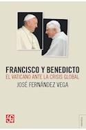 Papel FRANCISCO Y BENEDICTO EL VATICANO ANTE LA CRISIS GLOBAL (COLECCION TEZONTLE) (RUSTICA)