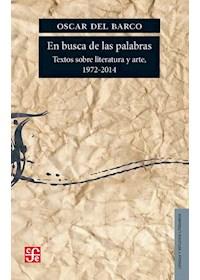 Papel En Busca De Las Palabras - Textos Sobre Literatura Y Arte, 1972-2014