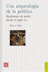 Libro Una Arqueologia De Lo Politico