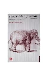 Papel SUBJETIVIDAD Y VERDAD CURSO EN EL COLLEGE DE FRANCE (1980-1981) (COLECCION SOCIOLOGIA)