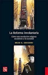 Libro La Reforma Involuntaria