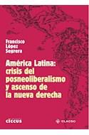 Papel AMERICA LATINA CRISIS DEL POSNEOLIBERALISMO Y ASCENSO DE LA NUEVA DERECHA (RUSTICA)