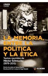 Papel La memoria, entre la política y la ética