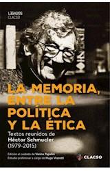 Papel LA MEMORIA, ENTRE LA POLITICA Y LA ETICA