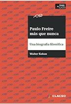 Papel PAULO FREIRE MAS QUE NUNCA: UNA BIOGRAFIA FILOSOFICA