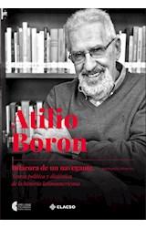 Papel Atilio Boron: bitácora de un navegante