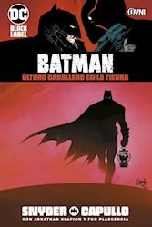 Libro Batman: El Ultimo Caballero Sobro La Tierra