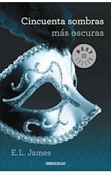 Papel CINCUENTA SOMBRAS MAS OSCURAS [2] (BEST SELLER)