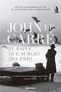 Papel ESPIA QUE SURGIO DEL FRIO (EDICION CONMEMORATIVA DEL 50  ANIVERSARIO DE SU PUBLICACION)