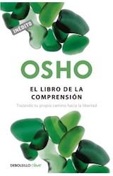 Papel LIBRO DE LA COMPRENSION TRAZANDO TU PROPIO CAMINO HACIA  LA LIBERTAD (SERIE CLAVE)