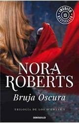 Papel BRUJA OSCURA [TRILOGIA DE LOS O'DWYER I] (BEST SELLER) (RUSTICA)
