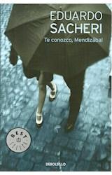 Papel TE CONOZCO MENDIZABAL (BEST SELLER) (RUSTICA)