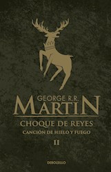Libro 2. Choque De Reyes  Cancion De Hielo Y Fuego