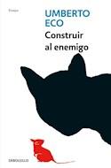 Papel CONSTRUIR AL ENEMIGO (COLECCION ENSAYO) (BOLSILLO)