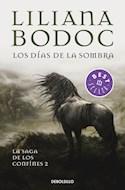 Papel DIAS DE LA SOMBRA (LA SAGA DE LOS CONFINES 2) (COLECCION BEST SELLER) (BOLSILLO) (RUSTICA)