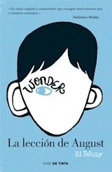 La Leccion De August  ( Libro 1 De La Saga Wonder )